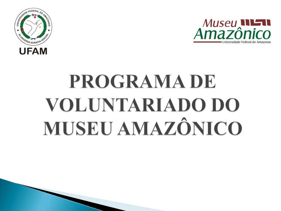 PROGRAMA DE VOLUNTARIADO DO MUSEU AMAZÔNICO